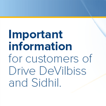 Important information for customers of Drive DeVilbiss and Sidhil.